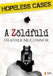 McConnor Heather - Hopeless Cases - A Zöldfülű [eKönyv: pdf, epub, mobi]