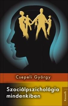 CSEPELI GYÖRGY - Szociálpszichológia mindenkiben [eKönyv: epub, mobi]