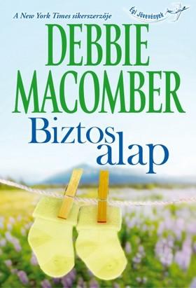 Debbie Macomber - Biztos alap