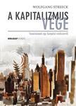 Wolfgang Streeck - A kapitalizmus vége - Tanulmányok egy hanyatló rendszerrõl