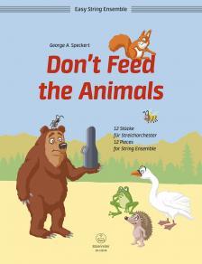 SPECKERT, GERORGE A. - DON'T FEED THE ANIMALS. 12 STÜCKE FÜR STREICHORCHESTER