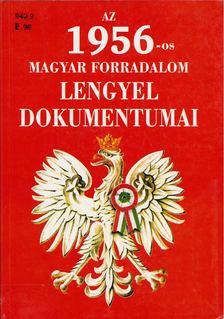 Tischler János - Az 1956-os magyar forradalom lengyel dokumentumai [antikvár]