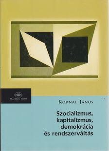 Kornai János - Szocializmus, kapitalizmus, demokrácia és rendszerváltozás [antikvár]