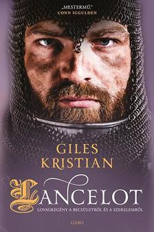 Giles Kristian - Lancelot. Lovagregény a becsületről és a szerelemről