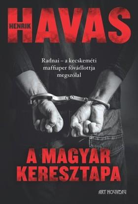 Havas Henrik - A magyar keresztapa [eKönyv: epub, mobi]