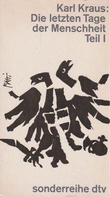 Karl Kraus - Die letzten Tage der Menschheit: Teil I. [antikvár]