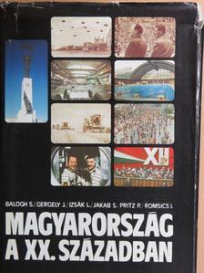 Balogh Sándor - Magyarország a XX. században [antikvár]