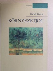 Bándi Gyula - Környezetjog [antikvár]