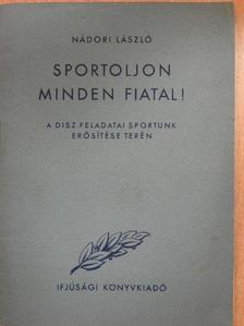 Nádori László - Sportoljon minden fiatal! [antikvár]