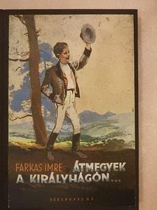 Farkas Imre - Átmegyek a Királyhágón [antikvár]