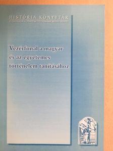 Engel Pál - Vezérfonal a magyar és az egyetemes történelem tanításához [antikvár]