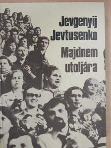 Jevgenyij Jevtusenko - Majdnem utoljára [antikvár]