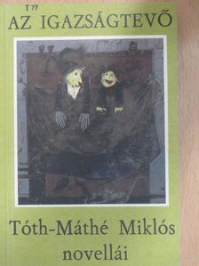 Tóth-Máthé Miklós - Az igazságtevő [antikvár]