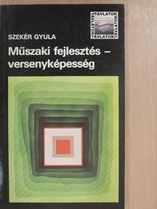 Szekér Gyula - Műszaki fejlesztés - versenyképesség [antikvár]