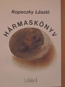 Kopeczky László - Hármaskönyv [antikvár]