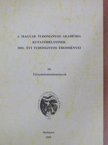 Johancsik János - A Magyar Tudományos Akadémia kutatóhelyeinek 2001. évi tudományos eredményei III. [antikvár]