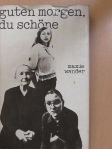 Maxie Wander - Guten Morgen, du Schöne [antikvár]