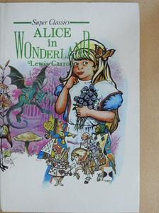 Lewis Carroll - Alice's Adventures in Wonderland and Through the Looking-Glass [antikvár]
