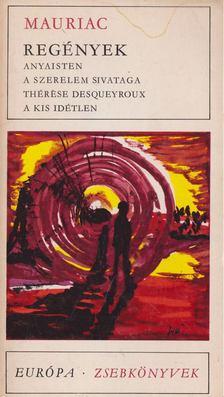 Francois Mauriac - Regények [antikvár]