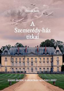 Prónik Judit - A Szemerédy-ház titkai