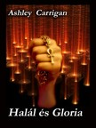Ashley Carrigan - Halál és Gloria [eKönyv: pdf, epub, mobi]