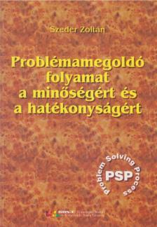 Szeder Zoltán - Problémamegoldó folyamat a minőségért és a hatékonyságért