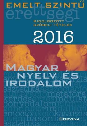 Emelt szintű érettségi - Magyar nyelv és irodalom 2016