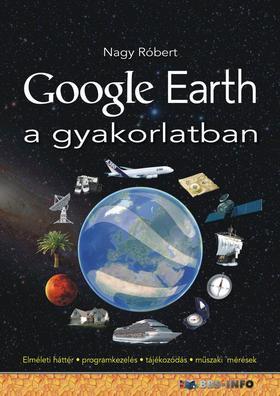 Nagy Róbert - Google Earth a gyakorlatban