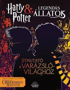 Harry Potter és Legendás Állatok Útmutató a varázslóvilághoz