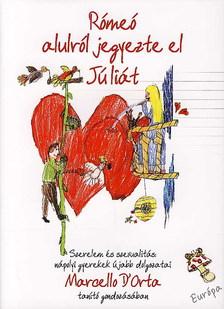 Marcello D'ORTA - RÓMEÓ ALULRÓL JEGYEZTE EL JÚLIÁT