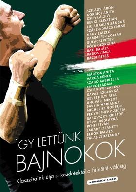 Ballai Attila, Bruckner Gábor, Gy. Szabó Csilla, Török László - Így lettünk bajnokok