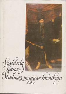 Szakály Ferenc - Szalárdy János Siralmas magyar krónikája [antikvár]