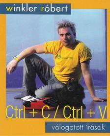 Winkler Róbert - Ctrl+C / Ctrl+V [antikvár]