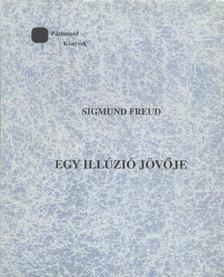 Sigmund Freud - Egy illúzió jövője [antikvár]