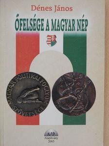 Dénes János - Őfelsége a magyar nép [antikvár]