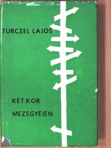Turczel Lajos - Két kor mezsgyéjén [antikvár]