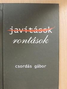 Csordás Gábor - Javítások, rontások [antikvár]