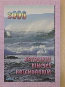 Benyik György - Katolikus Kincses Kalendárium 2006. [antikvár]