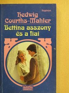 Hedwig Courths-Mahler - Bettina asszony és a fiai [antikvár]