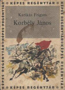 Karikás Frigyes - Korbély János [antikvár]