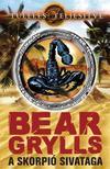 Bear Grylls - A skorpió sivataga