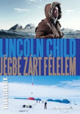 Lincoln Child - Jégbe zárt félelem [eKönyv: epub, mobi]