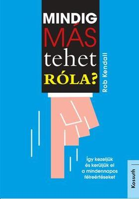 ROB KENDALL - MINDIG MÁS TEHET RÓLA