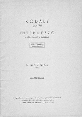 """Kodály Zoltán - INTERMEZZO A """"HÁRY JÁNOS"""" C.DALJÁTÉKBÓL VEGYESKARRA, DR.VARGA KÁROLY VERSE"""