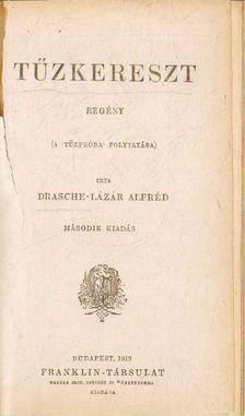 Drasche-Lázár Alfréd - Tűzkereszt [antikvár]