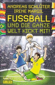 Schlüter, Andreas, Irene Margil - Fussball und die ganze Welt kickt mit! [antikvár]