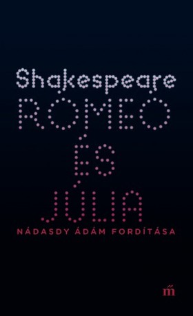William Shakespeare - Rómeó és Júlia [eKönyv: epub, mobi]