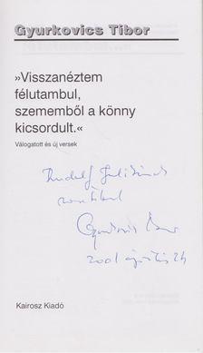 """Gyurkovics Tibor - """"Visszanéztem félutambúl, szememből a könny kicsordult."""" (dedikált) [antikvár]"""