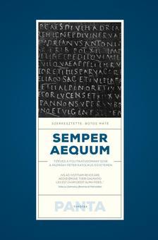 Botos Máté (szerkesztette) - SEMPER AEQUUM - Tízéves a politikatudomány szak a Pázmány Péter Katolikus Egyetemen