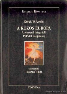 URWIN, DEREK W. - A közös Európa [antikvár]
